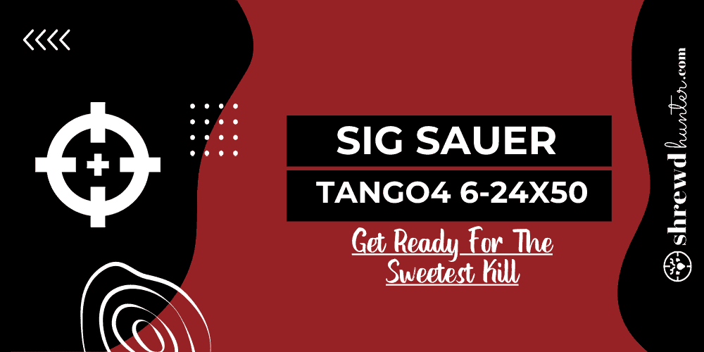 Sig Sauer Tango4 6-24x50