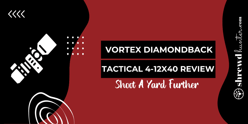 vortex diamondback tactical 4-12x40 review_featured_image