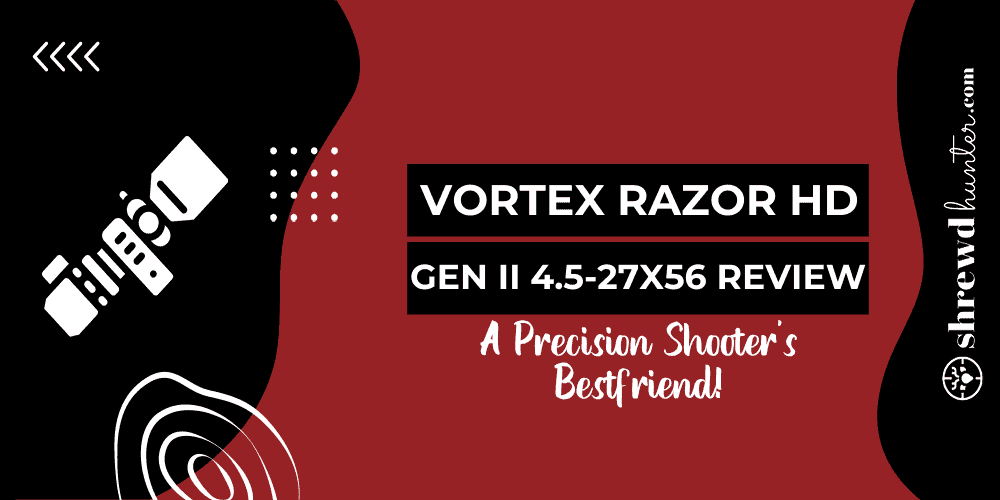 vortex razor hd gen ii 4.5-27x56 review_featured_image