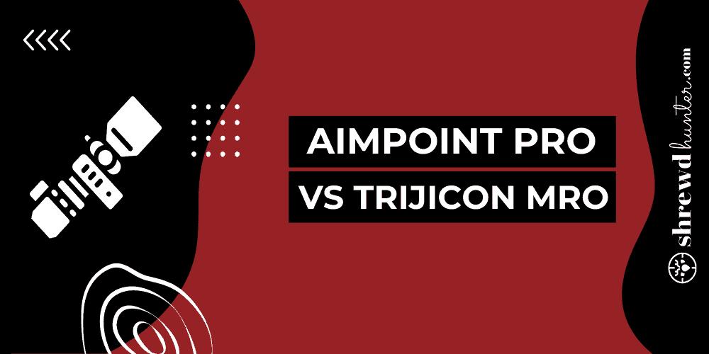 Aimpoint PRO VS Trijicon MRO