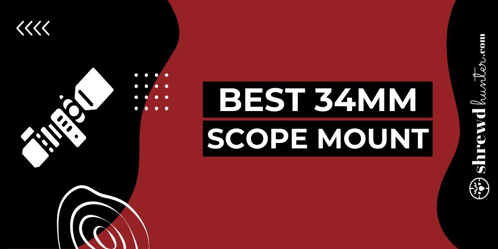 Best 34mm Scope Mount