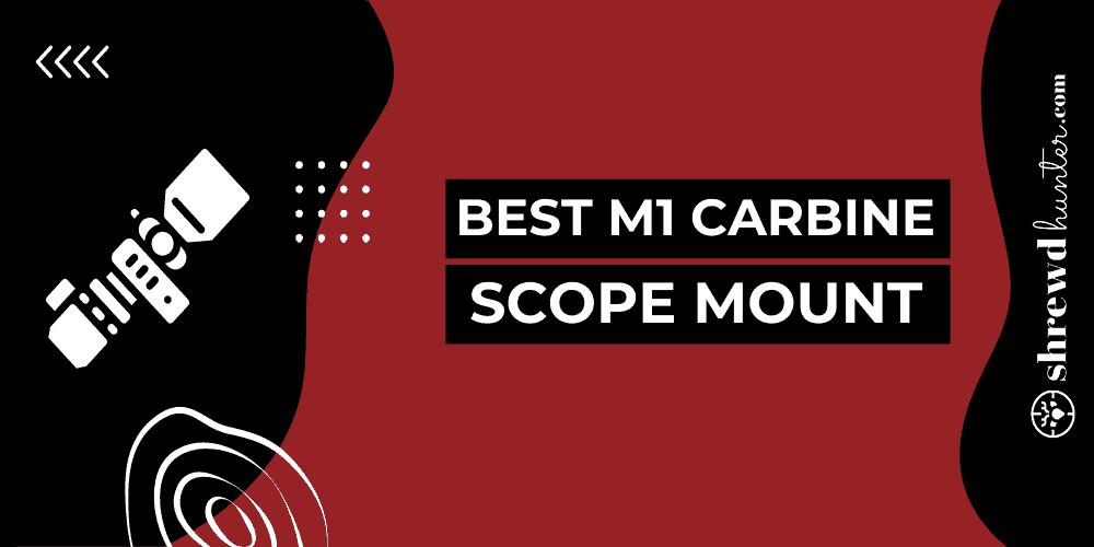 best m1 carbine scope mount